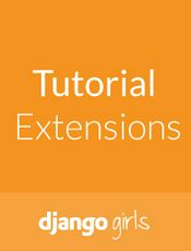[英文] Django Girls Tutorial: Extensions